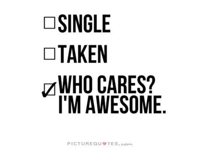 1431507594 single taken who cares im awesome quote 1